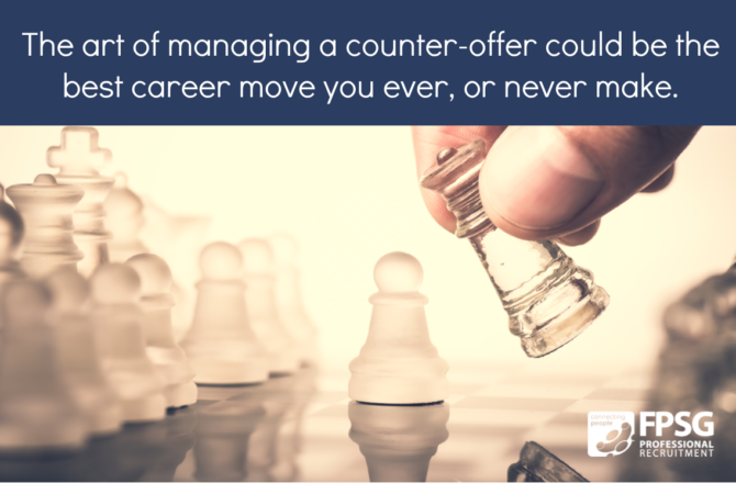 The art of managing a counter-offer could be the best career move you ever, or never make.