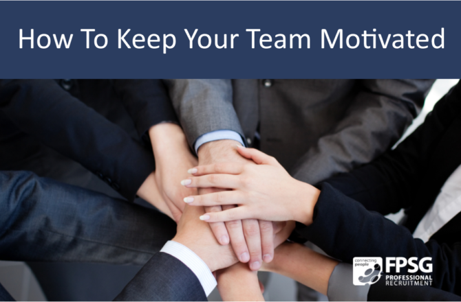 How To Keep Your Team Motivated.