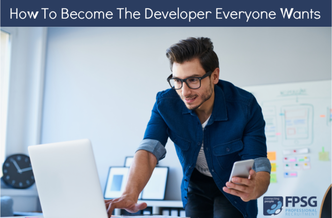 How to Become the Developer Everyone Wants