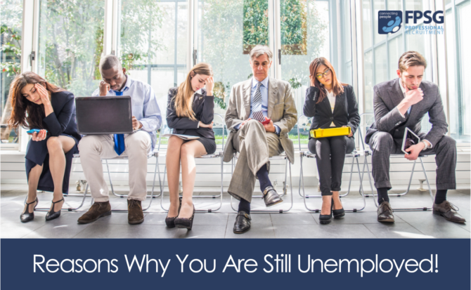 Reasons Why You Are Still Unemployed!