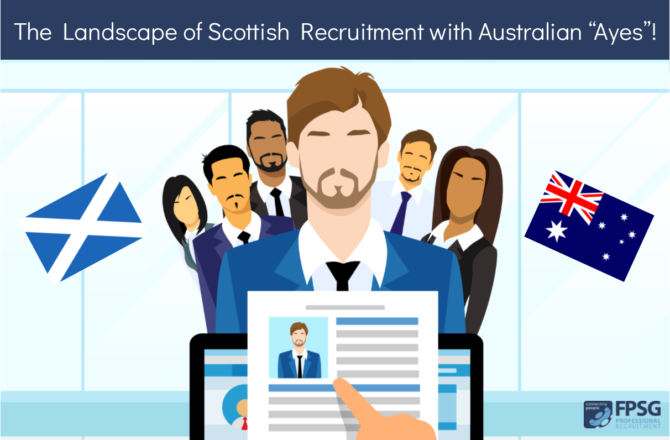 "The Landscape of Scottish Recruitment with Australian ""Ayes""!"