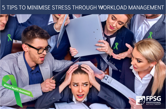 5 Tips to Minimise Stress through Workload Management