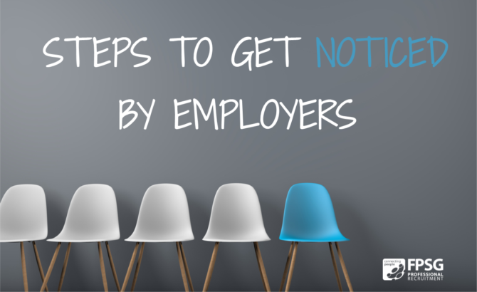 Steps To Get Noticed By Employers